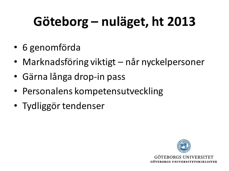 Göteborg – nuläget, ht 2013 6 genomförda