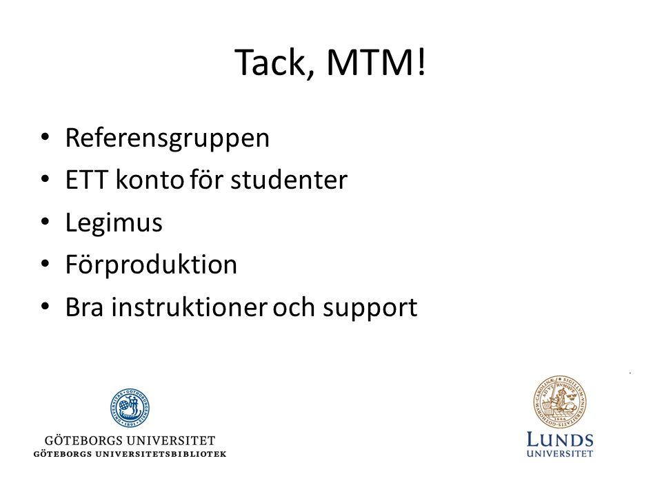 Tack, MTM! Referensgruppen ETT konto för studenter Legimus