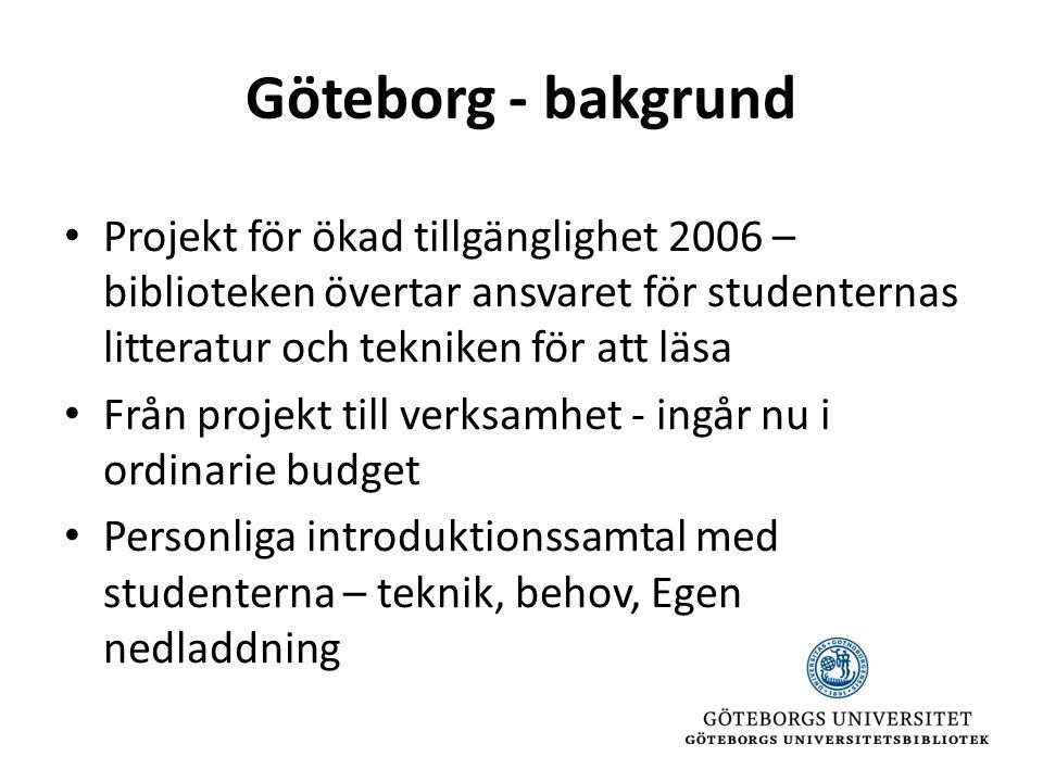 Göteborg - bakgrund Projekt för ökad tillgänglighet 2006 – biblioteken övertar ansvaret för studenternas litteratur och tekniken för att läsa.