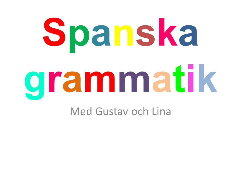 Spanska grammatik Med Gustav och Lina