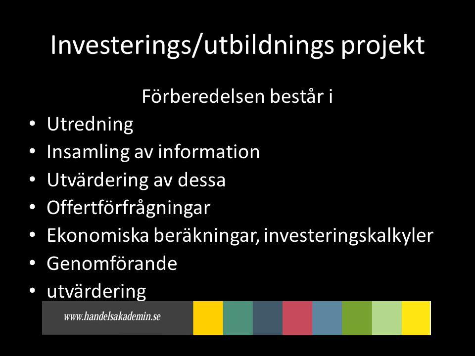 Investerings/utbildnings projekt