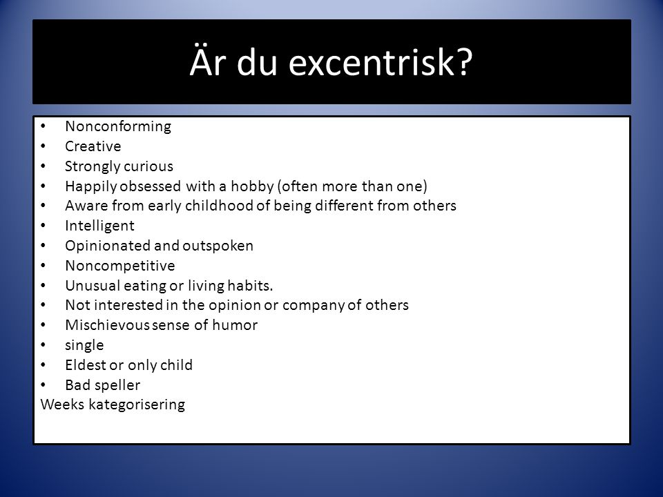 Är du excentrisk Nonconforming Creative Strongly curious