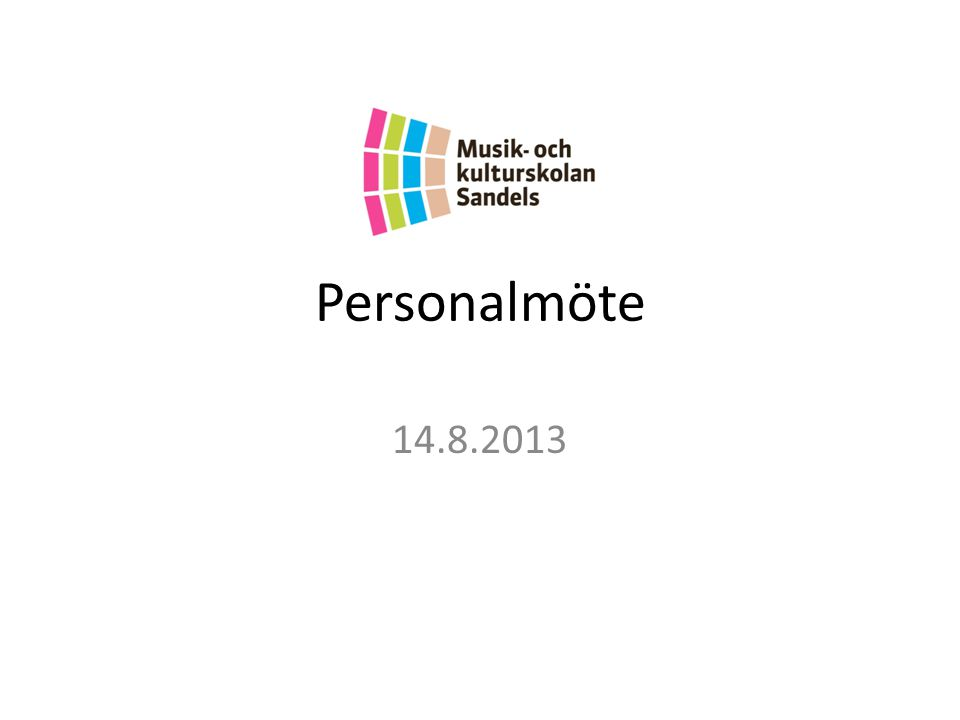 Personalmöte 14.8.2013