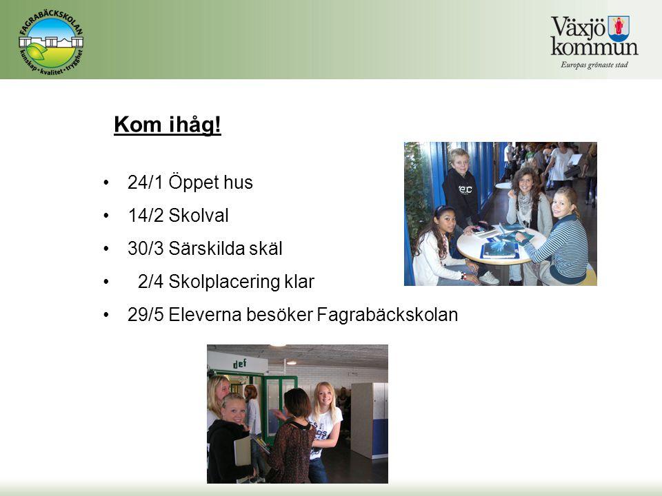 Kom ihåg! 24/1 Öppet hus 14/2 Skolval 30/3 Särskilda skäl