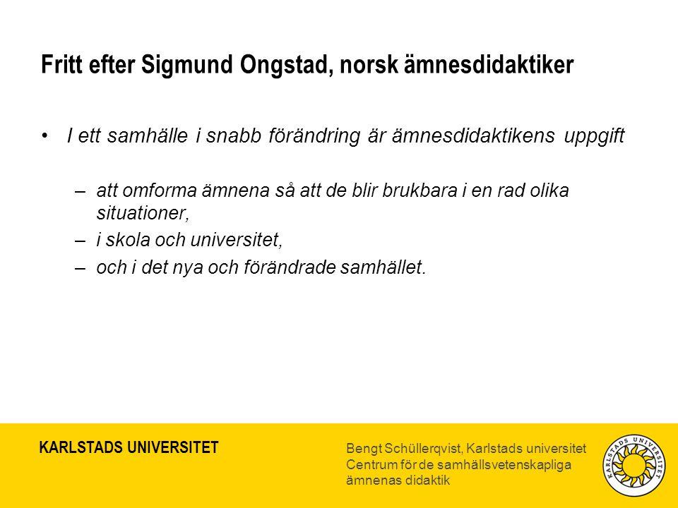 Fritt efter Sigmund Ongstad, norsk ämnesdidaktiker