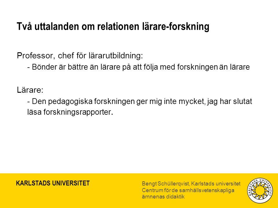 Två uttalanden om relationen lärare-forskning