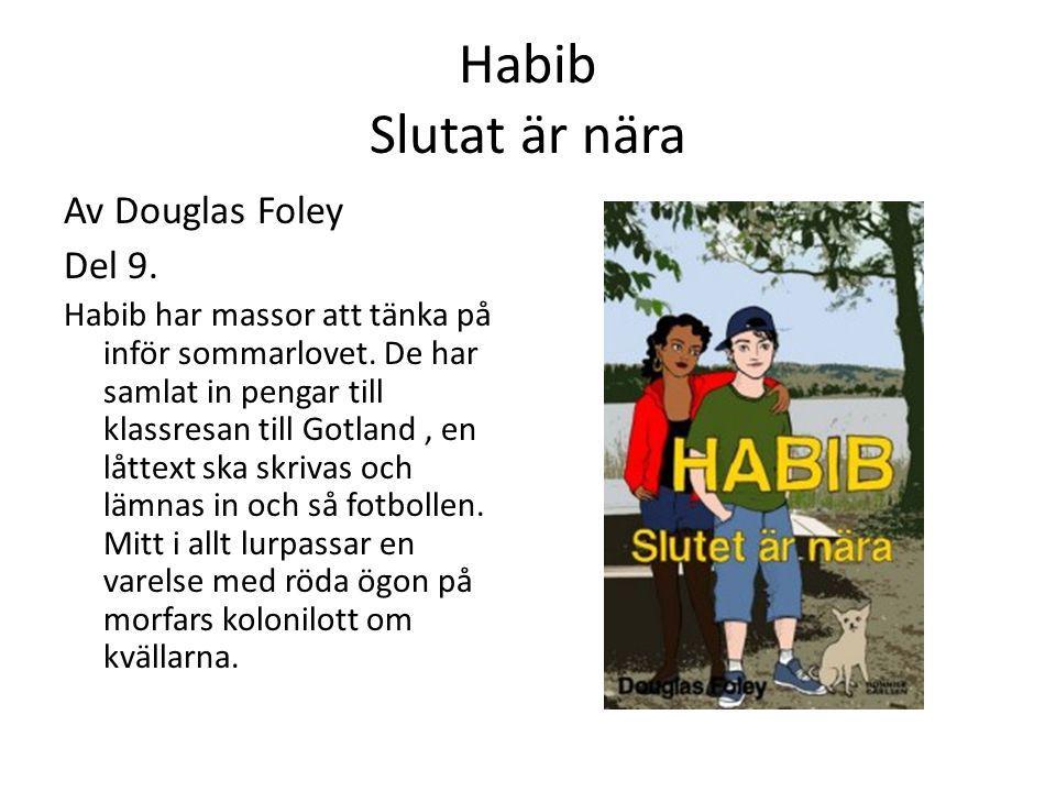 Habib Slutat är nära Av Douglas Foley Del 9.