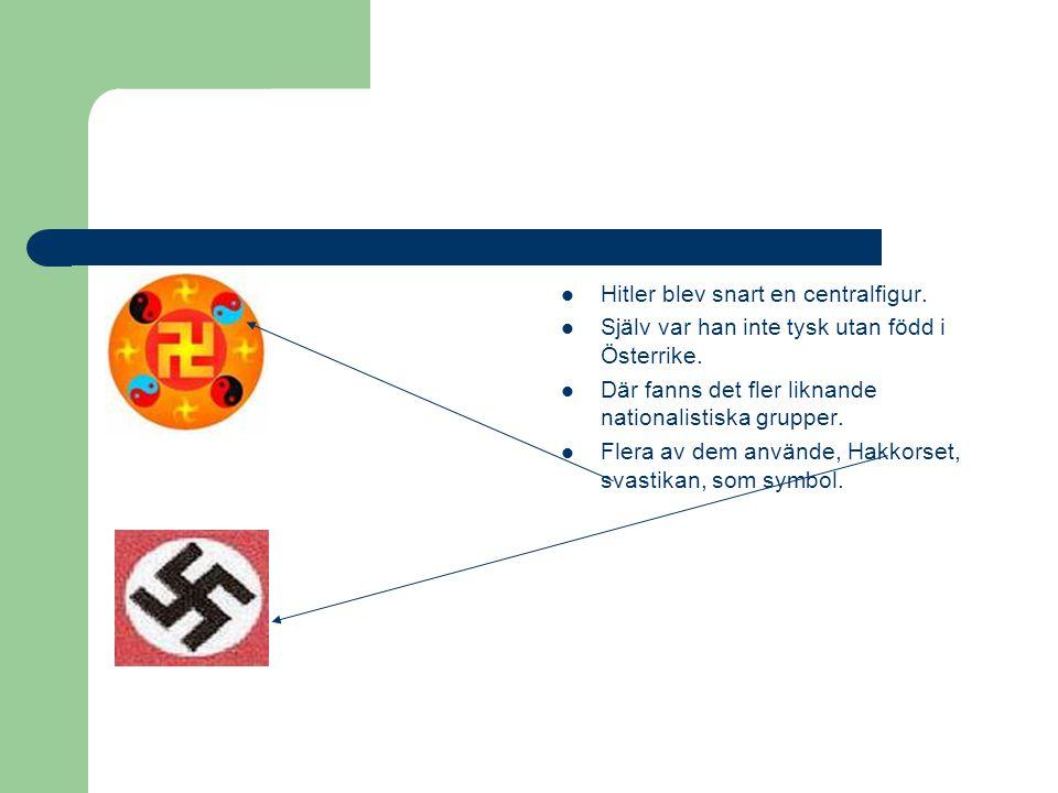 Hitler blev snart en centralfigur.