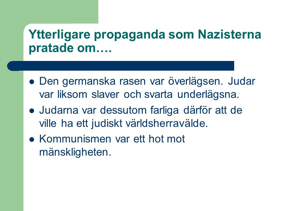 Ytterligare propaganda som Nazisterna pratade om….