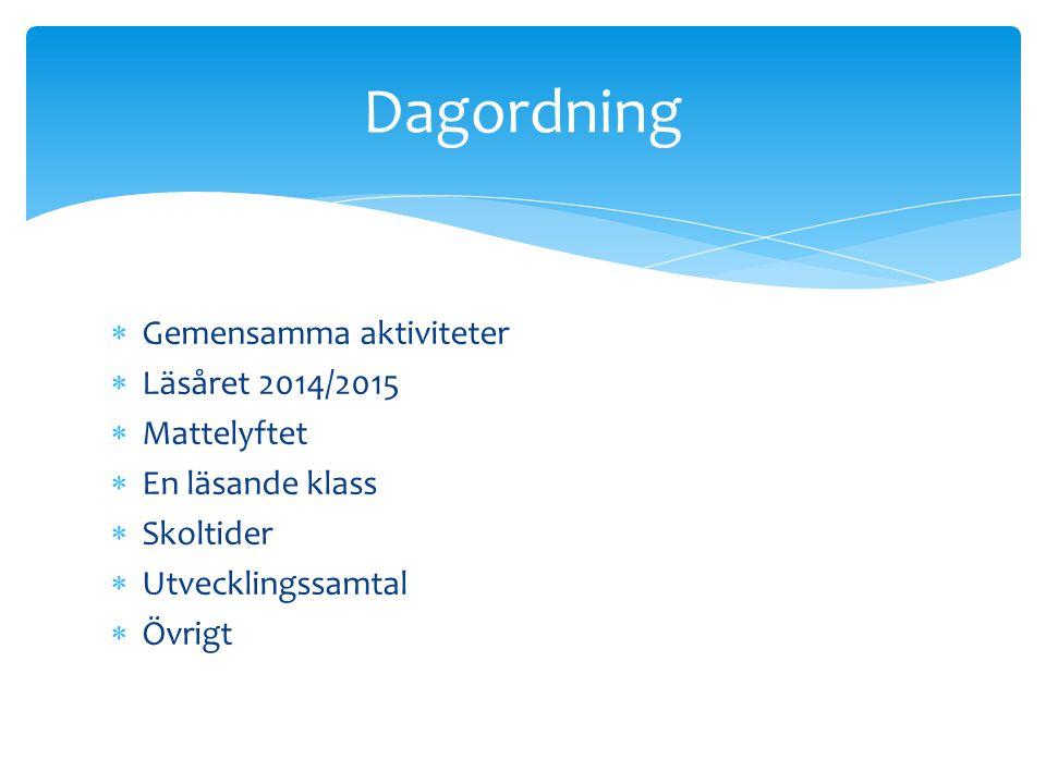 Dagordning Gemensamma aktiviteter Läsåret 2014/2015 Mattelyftet