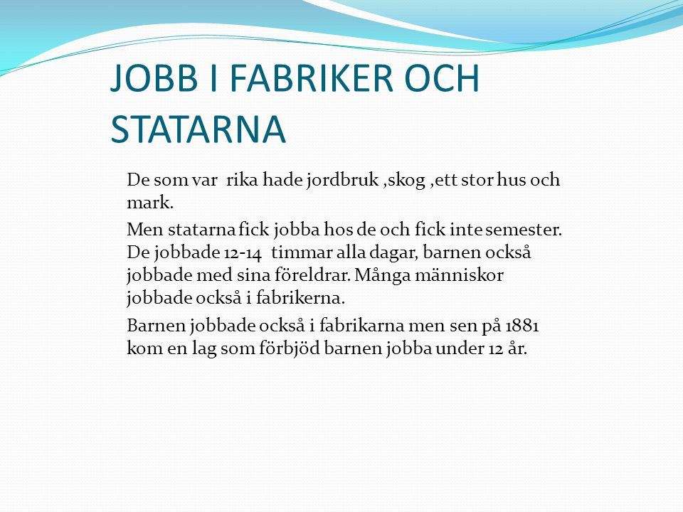 JOBB I FABRIKER OCH STATARNA