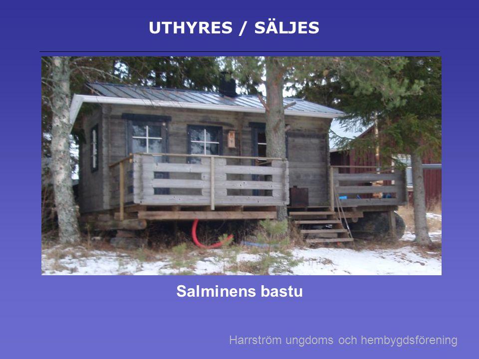 UTHYRES / SÄLJES Salminens bastu