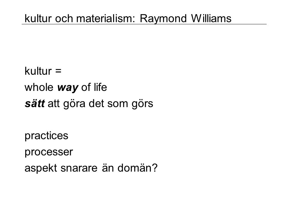 kultur och materialism: Raymond Williams