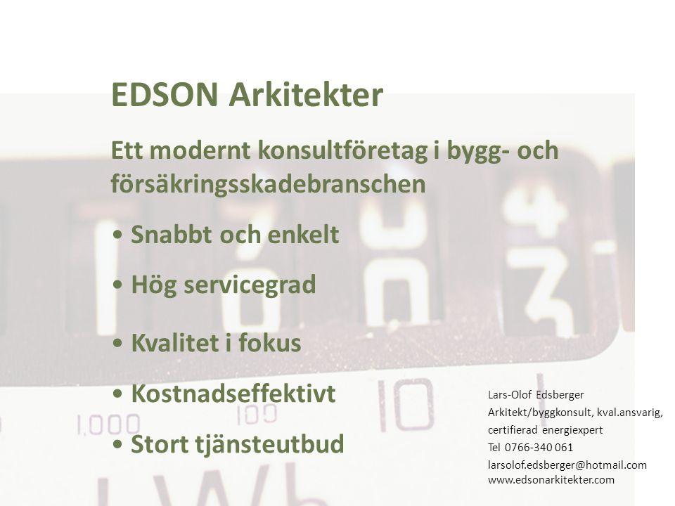EDSON Arkitekter Ett modernt konsultföretag i bygg- och försäkringsskadebranschen. Snabbt och enkelt.