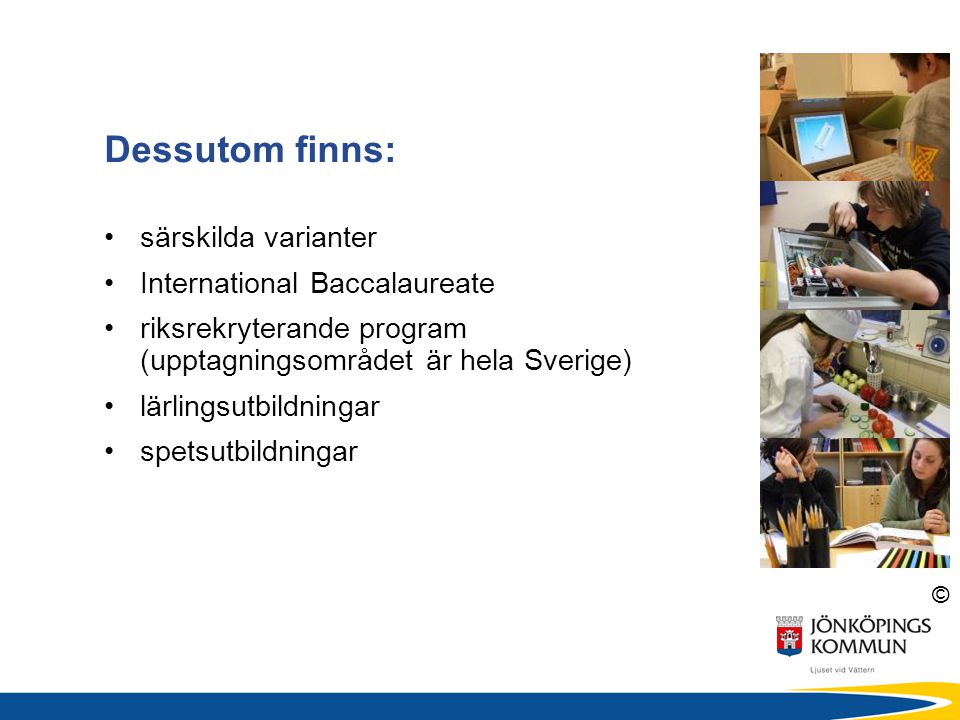 Dessutom finns: särskilda varianter International Baccalaureate