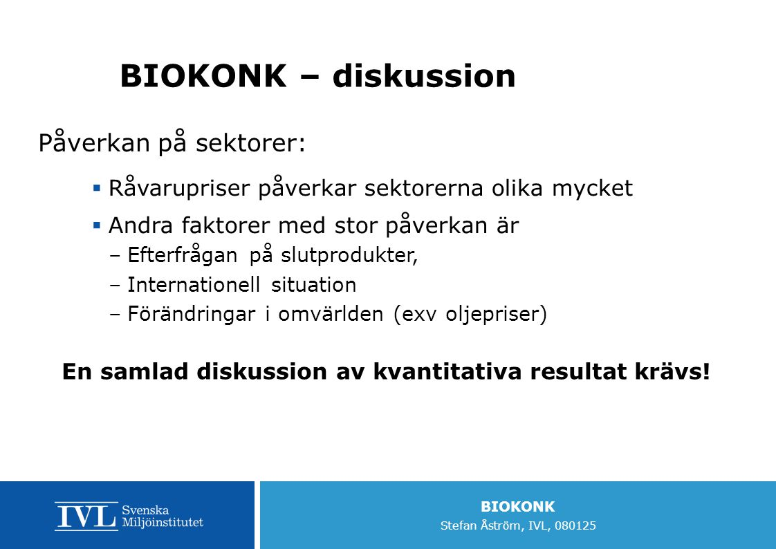 BIOKONK – diskussion Påverkan på sektorer: