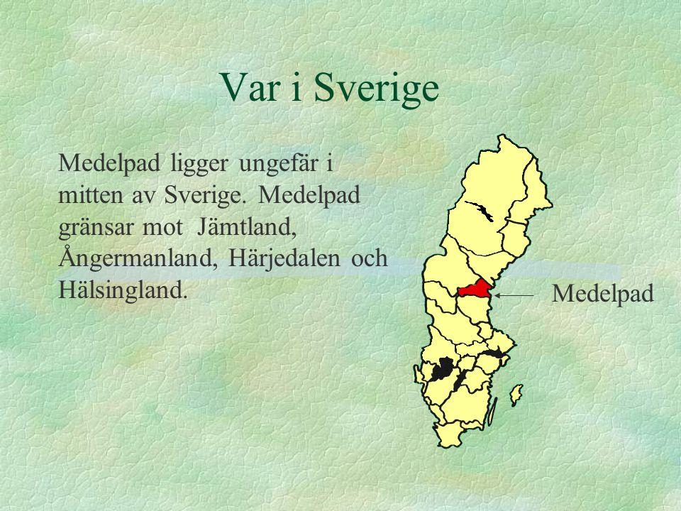 Var i Sverige Medelpad ligger ungefär i mitten av Sverige. Medelpad gränsar mot Jämtland, Ångermanland, Härjedalen och Hälsingland.