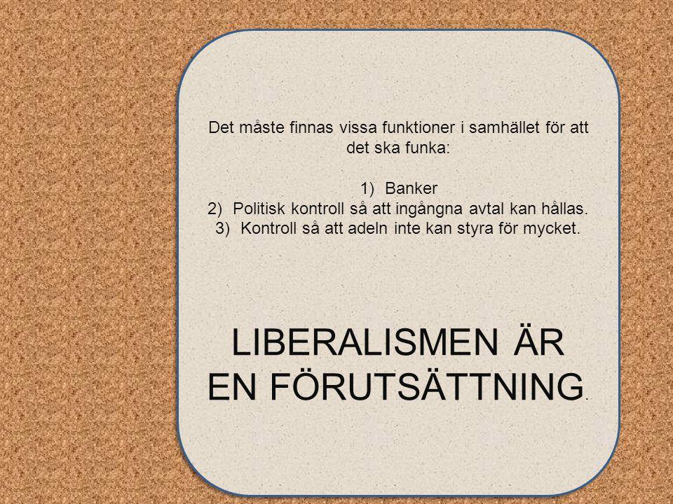 LIBERALISMEN ÄR EN FÖRUTSÄTTNING.