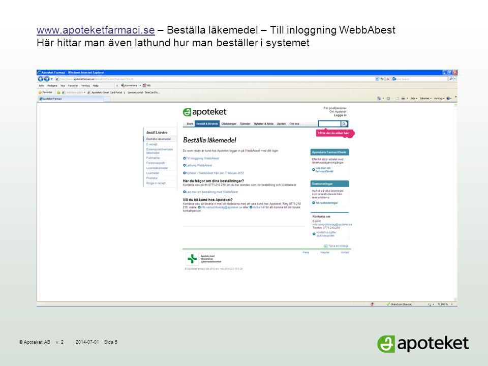 www.apoteketfarmaci.se – Beställa läkemedel – Till inloggning WebbAbest Här hittar man även lathund hur man beställer i systemet