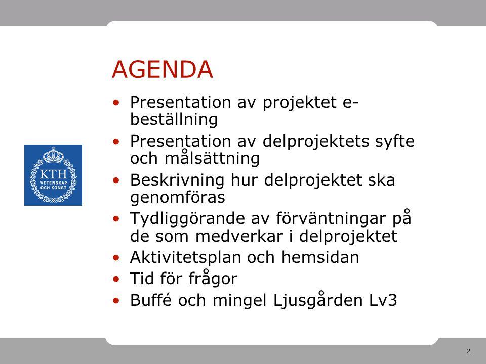 AGENDA Presentation av projektet e-beställning