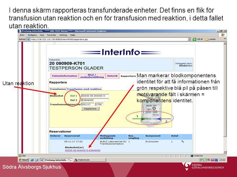 I denna skärm rapporteras transfunderade enheter