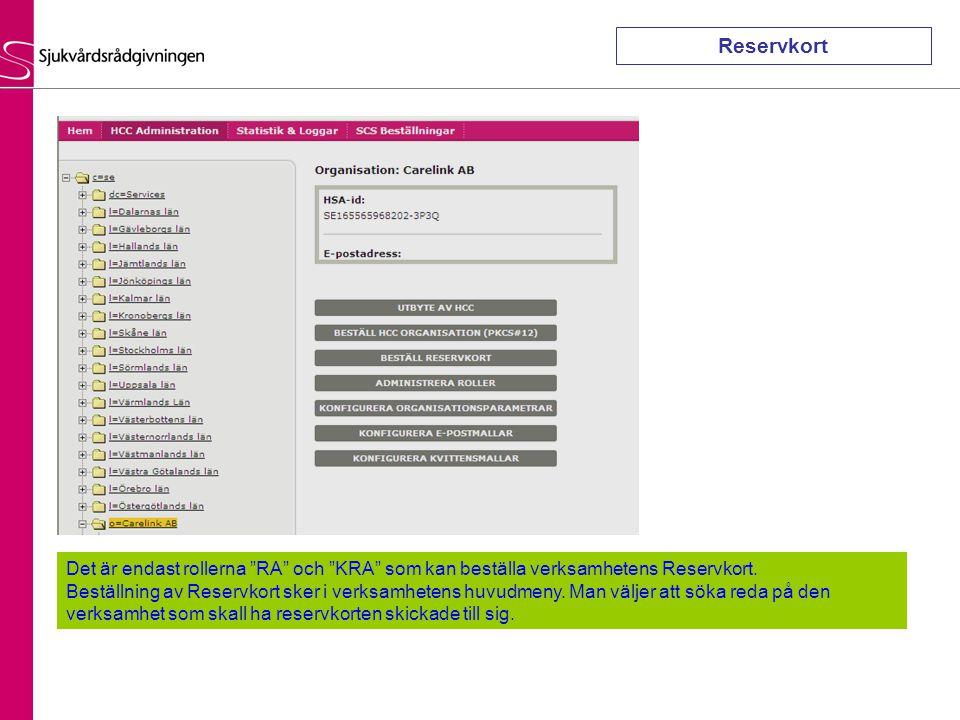 Reservkort Det är endast rollerna RA och KRA som kan beställa verksamhetens Reservkort.