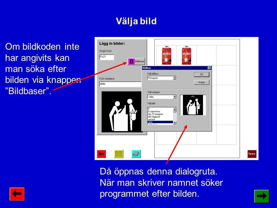 Välja bild Om bildkoden inte har angivits kan man söka efter bilden via knappen Bildbaser .