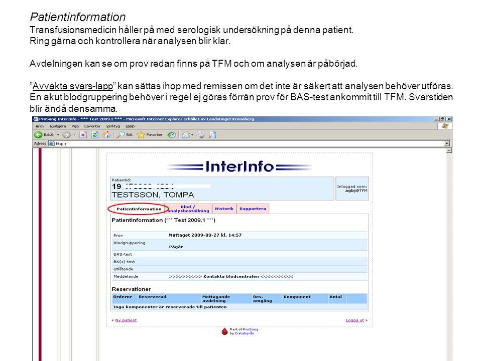 Patientinformation Transfusionsmedicin håller på med serologisk undersökning på denna patient.