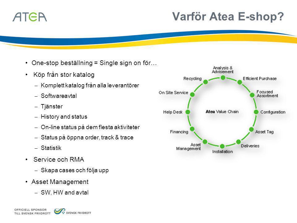 Varför Atea E-shop One-stop beställning = Single sign on för…