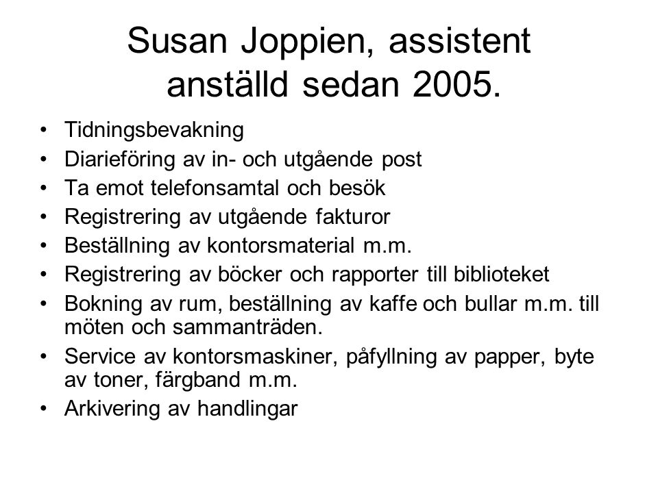 Susan Joppien, assistent anställd sedan 2005.