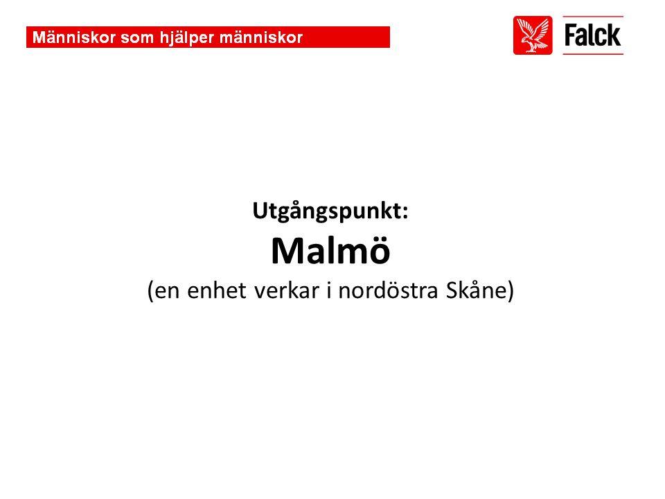 Utgångspunkt: Malmö (en enhet verkar i nordöstra Skåne)