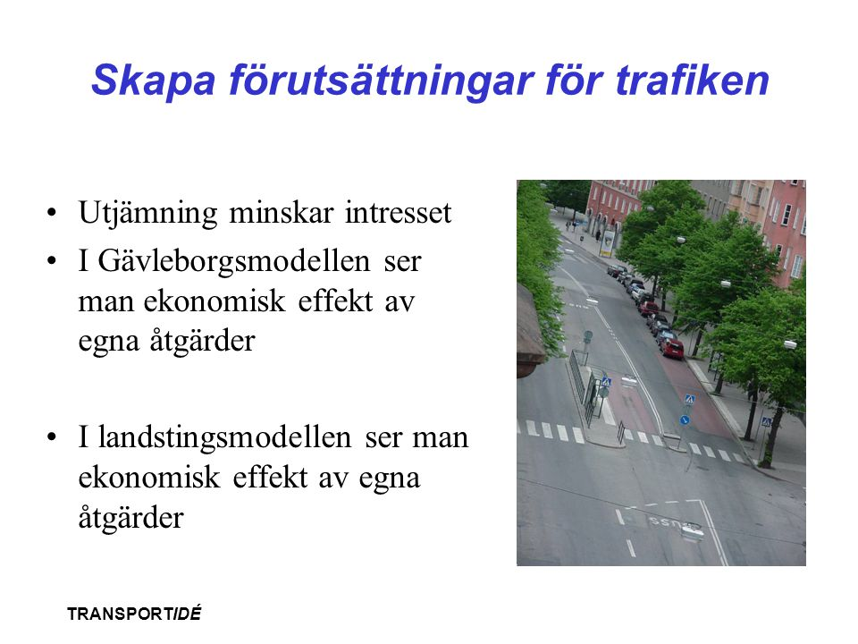 Skapa förutsättningar för trafiken