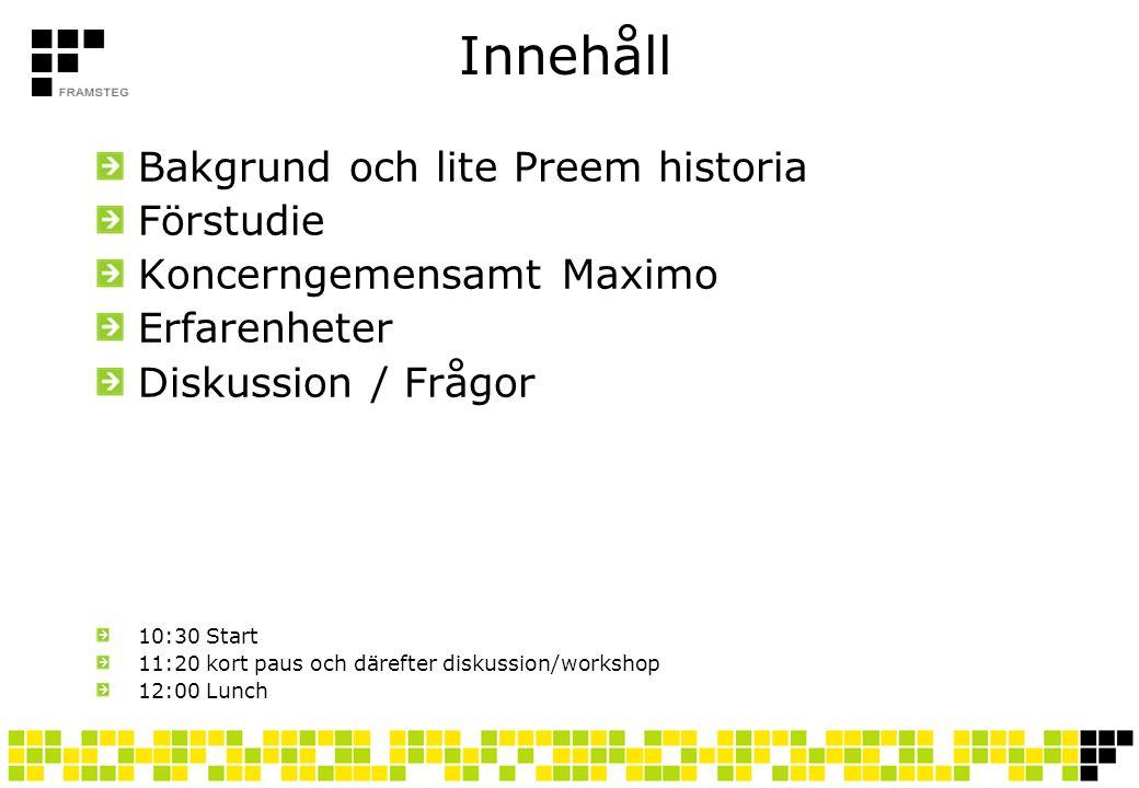 Innehåll Bakgrund och lite Preem historia Förstudie