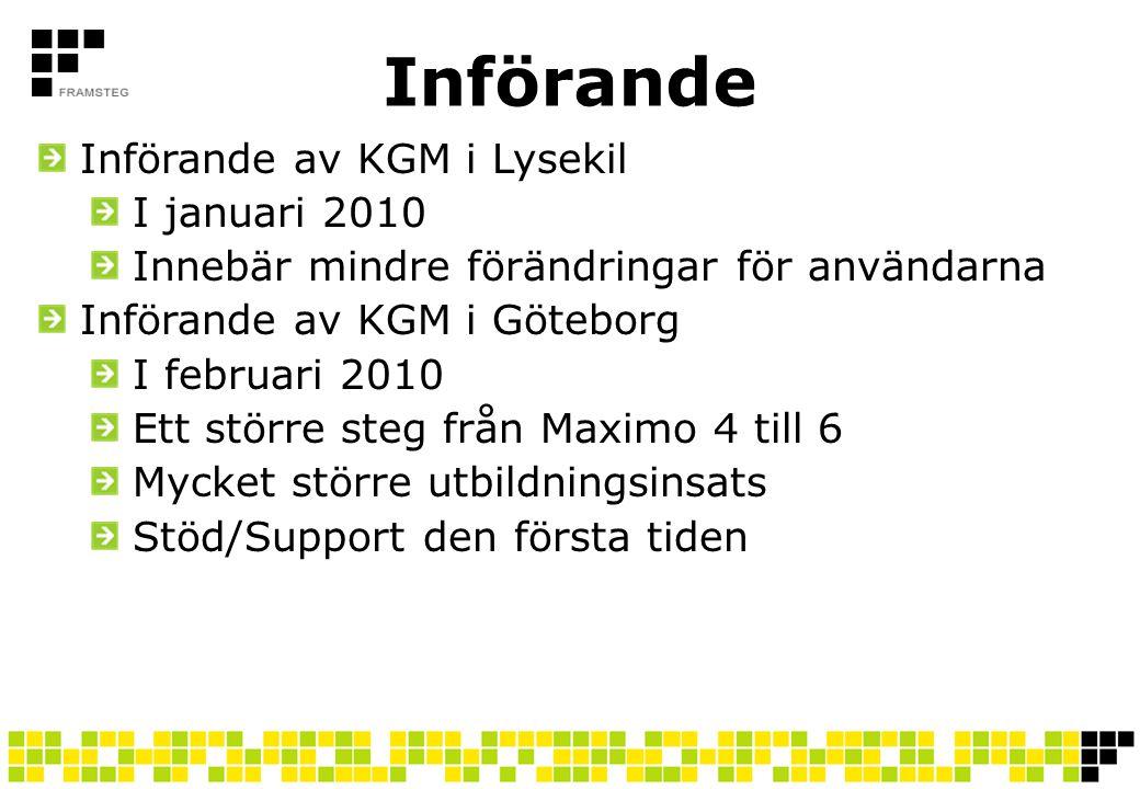 Införande Införande av KGM i Lysekil I januari 2010