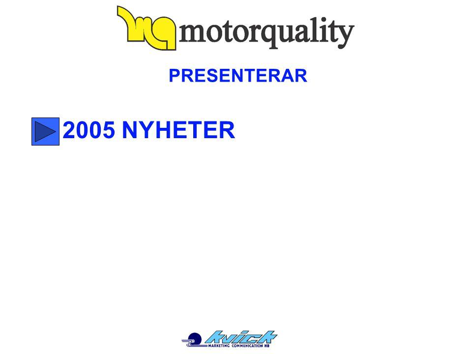 PRESENTERAR 2005 NYHETER