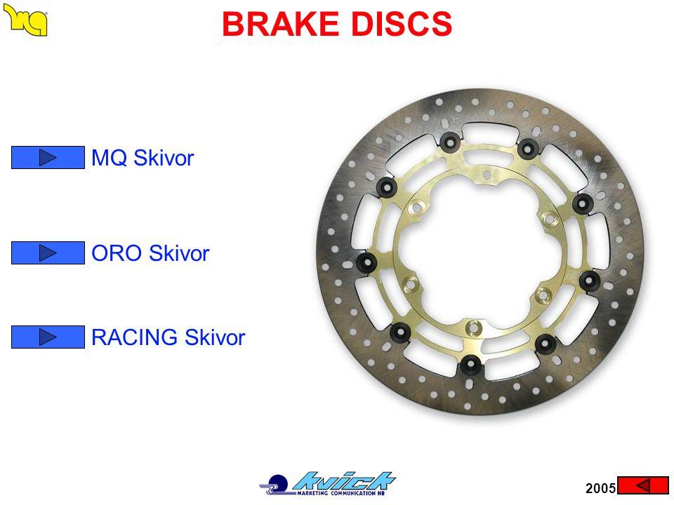 BRAKE DISCS MQ Skivor ORO Skivor RACING Skivor 2005