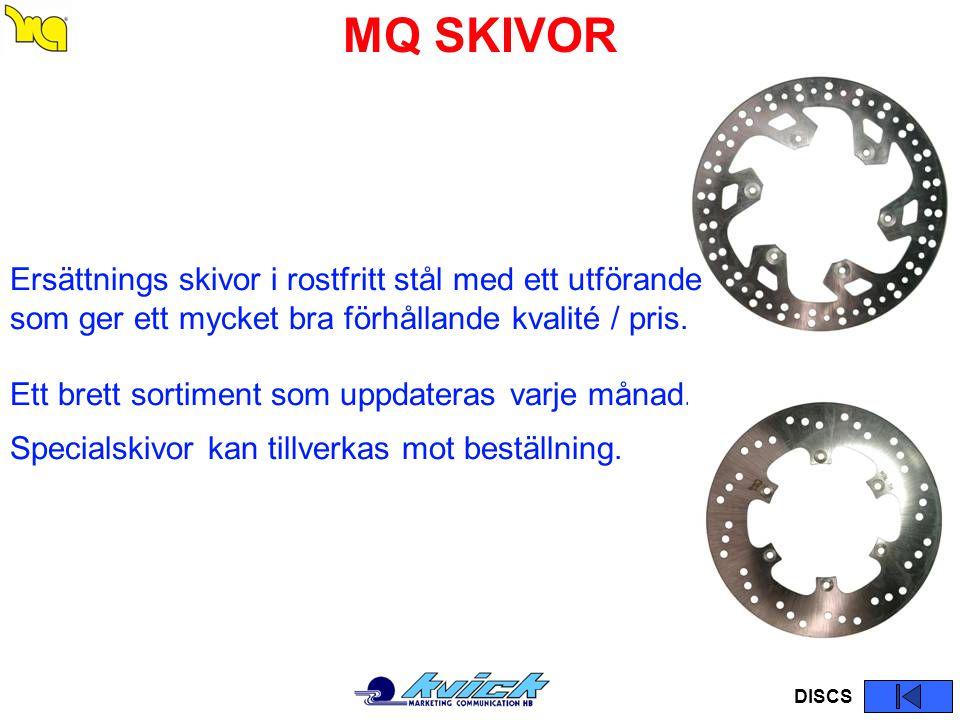 MQ SKIVOR Ersättnings skivor i rostfritt stål med ett utförande som ger ett mycket bra förhållande kvalité / pris.