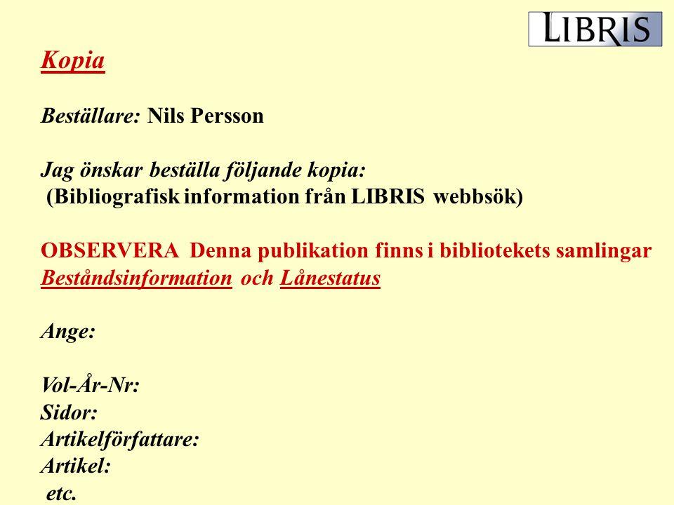 Kopia Beställare: Nils Persson Jag önskar beställa följande kopia: