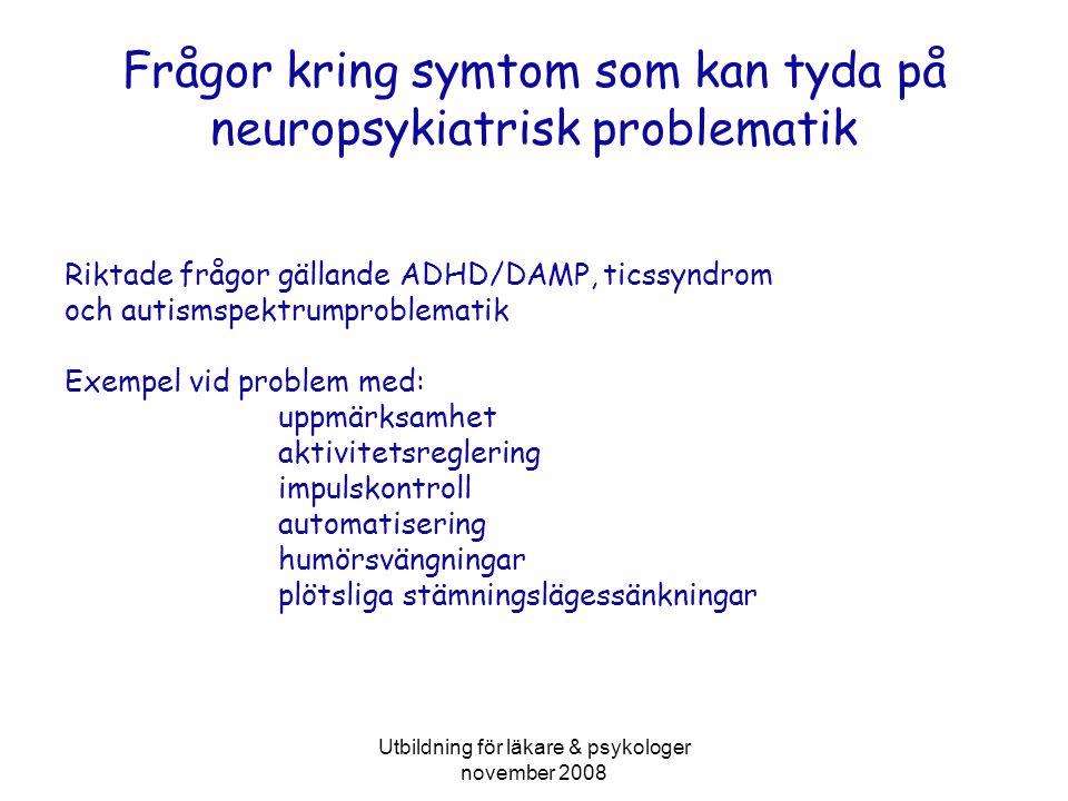 Frågor kring symtom som kan tyda på neuropsykiatrisk problematik