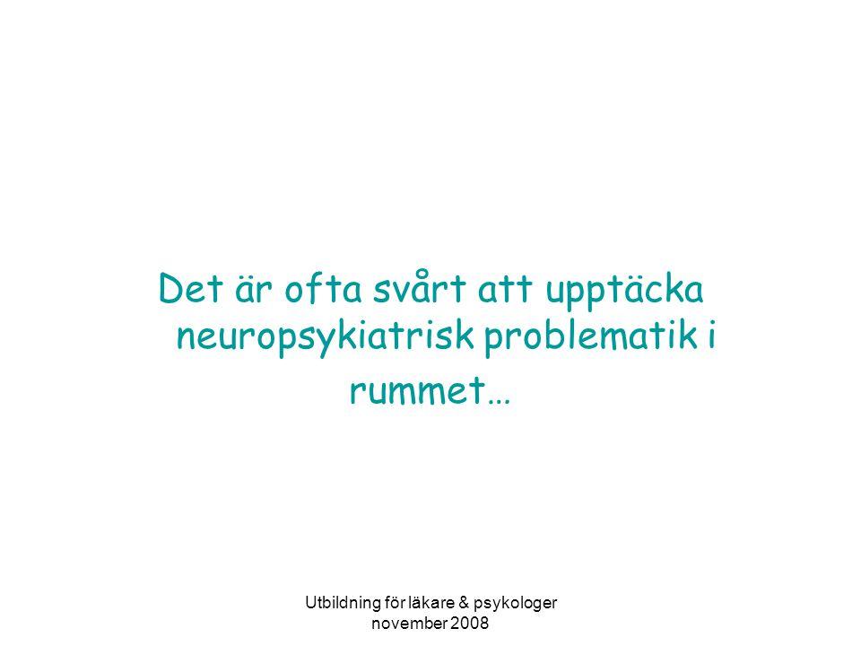 Det är ofta svårt att upptäcka neuropsykiatrisk problematik i rummet…