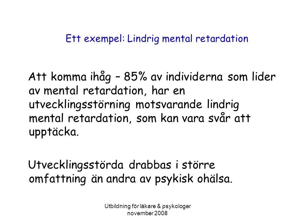 Ett exempel: Lindrig mental retardation