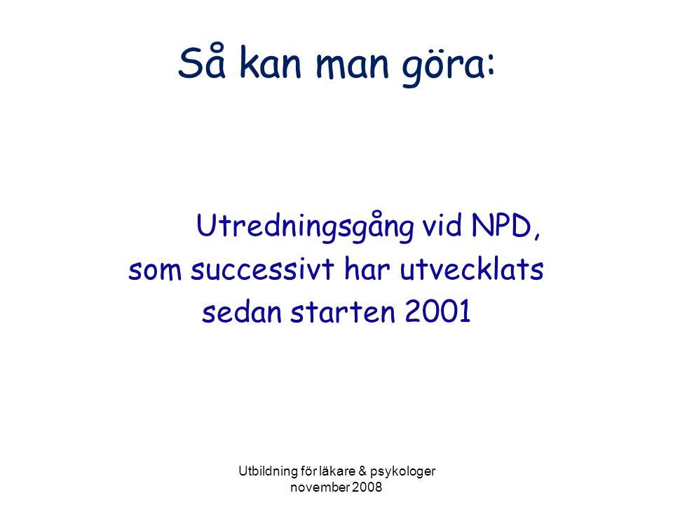 Så kan man göra: Utredningsgång vid NPD, som successivt har utvecklats