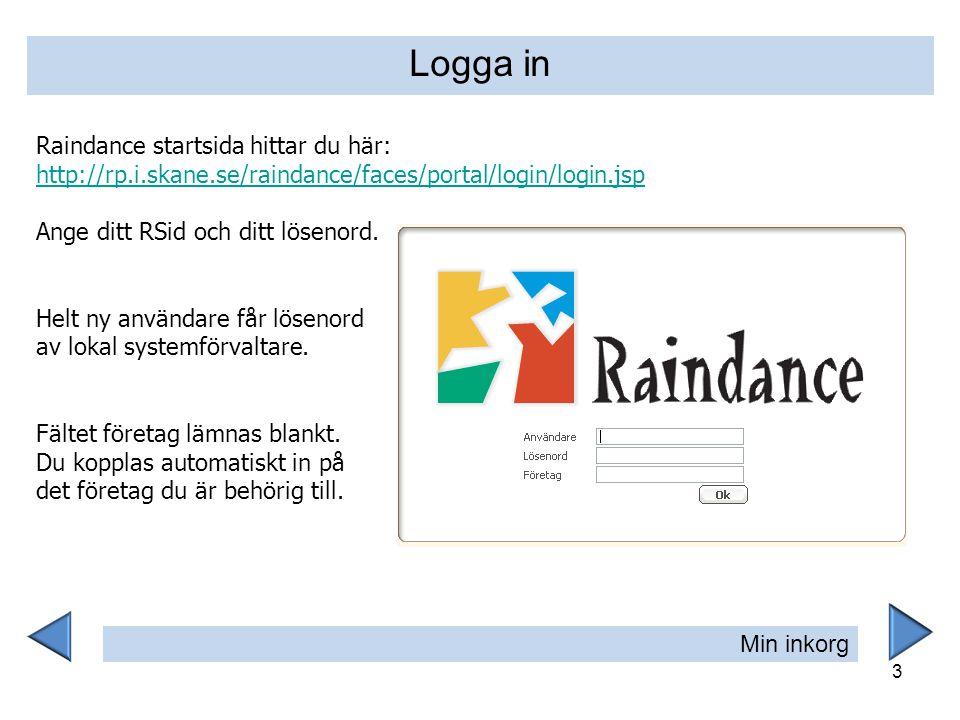 Logga in Raindance startsida hittar du här: http://rp.i.skane.se/raindance/faces/portal/login/login.jsp.