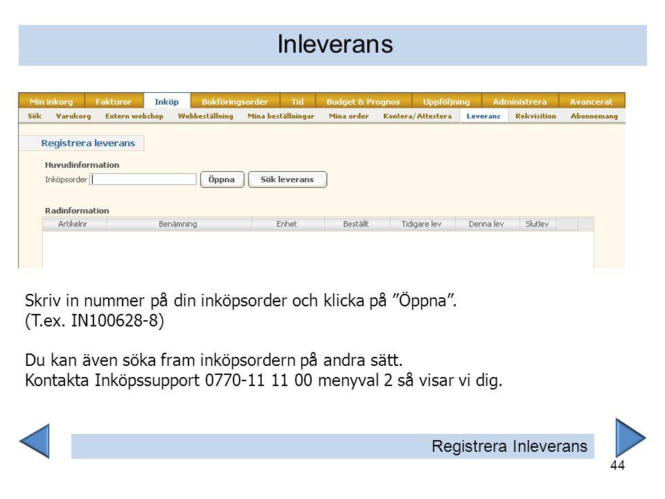 Inleverans Skriv in nummer på din inköpsorder och klicka på Öppna .