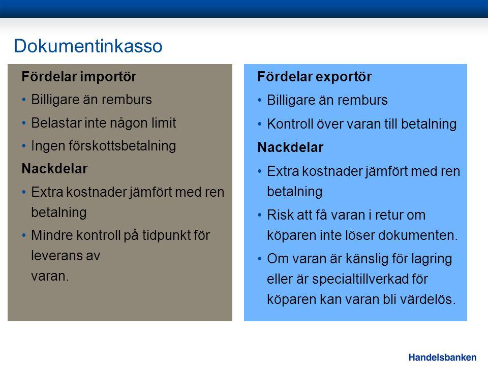 Dokumentinkasso Fördelar importör Billigare än remburs