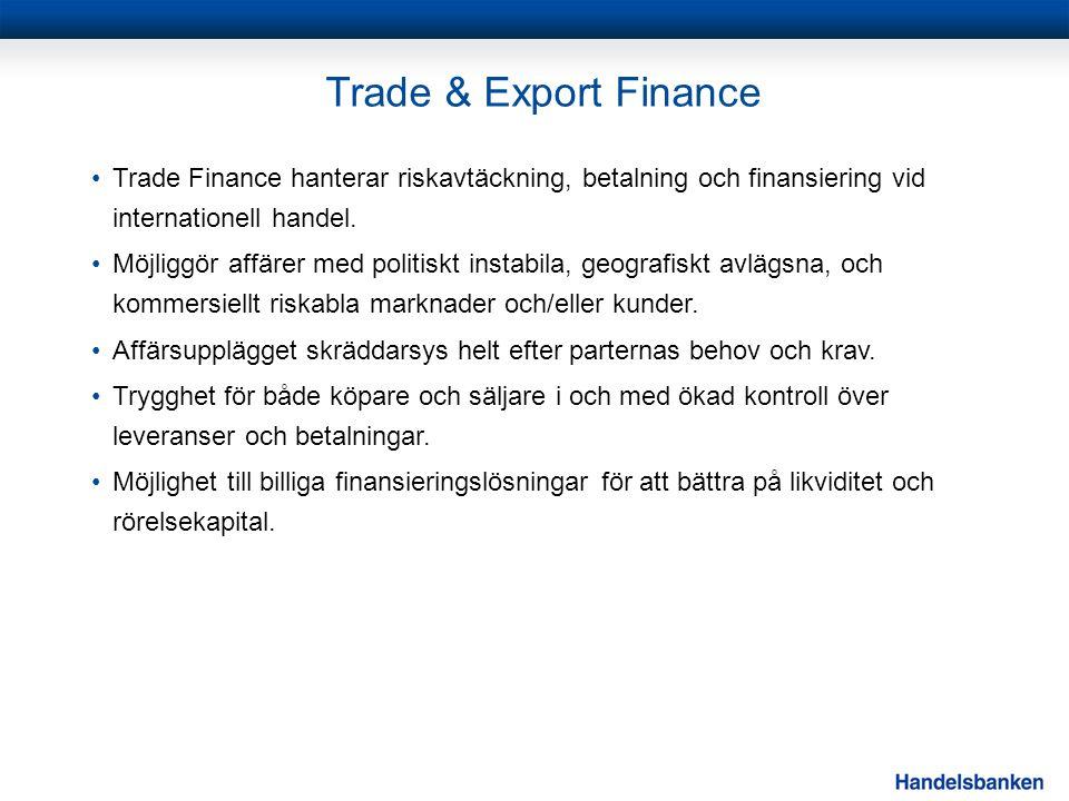Trade & Export Finance Trade Finance hanterar riskavtäckning, betalning och finansiering vid internationell handel.