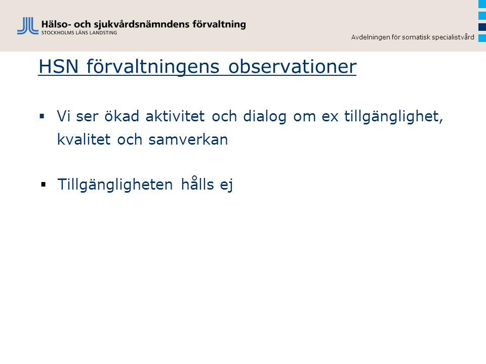 HSN förvaltningens observationer