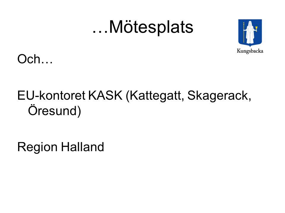 …Mötesplats Och… EU-kontoret KASK (Kattegatt, Skagerack, Öresund)