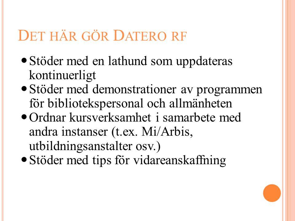 Det här gör Datero rf Stöder med en lathund som uppdateras kontinuerligt.