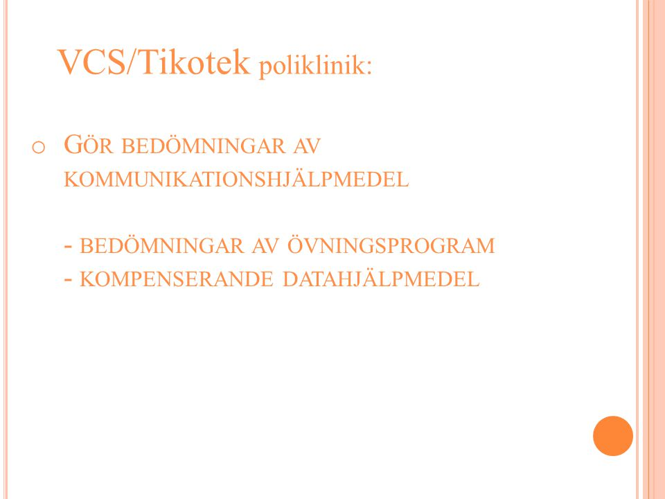VCS/Tikotek poliklinik: